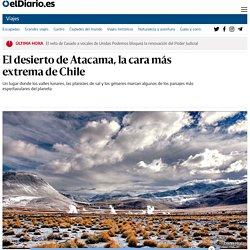 El desierto de Atacama, la cara más extrema de Chile