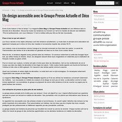 Un design accessible avec Presse Actuelle et Déco Mag !