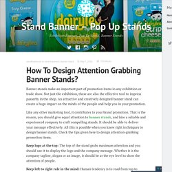 How To Design Attention Grabbing Banner Stands? – Stand Banner