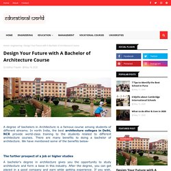 Design Your Future with A Bachelor of Architecture Course