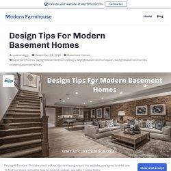 Design Tips For Modern Basement Homes – Modern Farmhouse