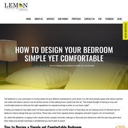 How To Design Your Bedroom Simple Yet Comfortable