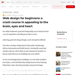Web design for beginners: a crash course in appealing to the brain, eyes and heart