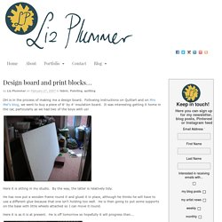 Design board and print blocks…