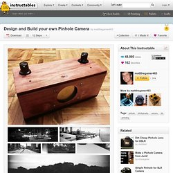 Design and Build your own Pinhole Camera