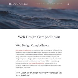 Web Design Campbelltown – The World News Post