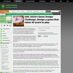 GDC 2016's Game Design Challenge: Design a game that takes 30 years to play