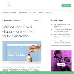 Web design: 6 mini changements qui font toute la différence