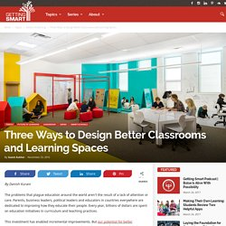 Three Ways to Design Better Classrooms and Learning Spaces