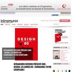 INTRAMUROS - D80 – Design, Les années 80 - 25/10/16