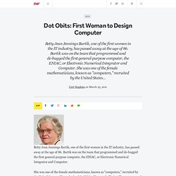 Dot Obits: First Woman to Design Computer