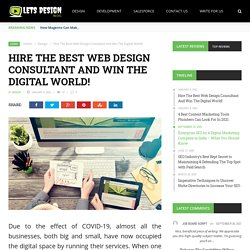 Hire The Best Web Design Consultant And Win The Digital World! - Lets Design Blog