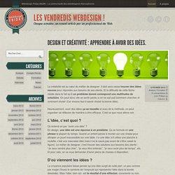 Design et créativité : Apprendre à avoir des idées.