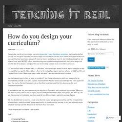 How do you design your curriculum?