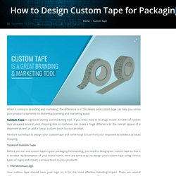 How to Design Custom Tape for Packaging - Jet-Label