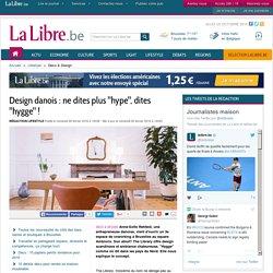 """Design danois : ne dites plus """"hype"""", dites """"hygge"""" ! -26/02/16"""