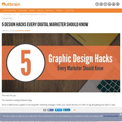 5 Design Hacks Every Digital Marketer Should Know
