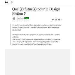 Quel(s) futur(s) pour le Design Fiction ?