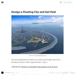 Design a Floating City and Get Paid