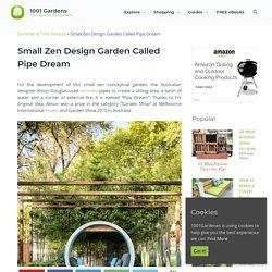 Small Zen Design Garden Called Pipe Dream – 1001 Gardens