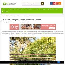 Small Zen Design Garden Called Pipe Dream