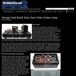 Design And Build Your Own Tube Guitar Amp - WorkbenchFun.com