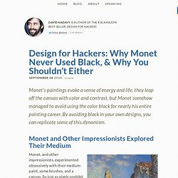 Design for Hackers: Why Monet Never Used Black, & Why You Shouldn't Either