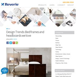Design Trends: Bed frames and headboards we love - Reverie