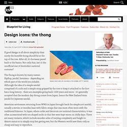 Design icons: the thong - Blueprint for Living