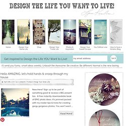 DESIGN THE LIFE YOU WANT TO LIVE