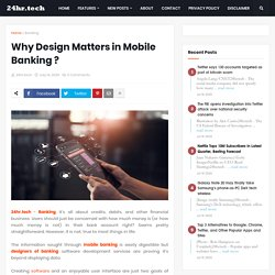 Why Design Matters in Mobile Banking ?