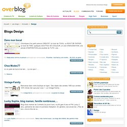 Blog design - Blogs design sur OverBlog
