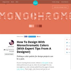 How To Design With Monochromatic Colors [With Expert Tips From A Designer]