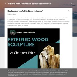 How to design your Petrified Wood Sculptures?