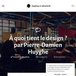 À quoi tient le design? par Pierre-Damien Huyghe