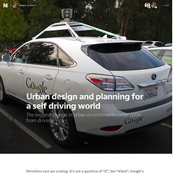 Urban design and planning for a self driving world — Urban design and planning