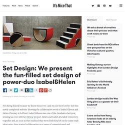 Set Design: We present the fun-filled set design of power-duo Isabel&Helen