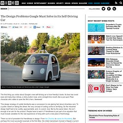 The Design Problems That Google Must Solve in Its Self-Driving Car