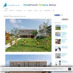 Design dla dzieci i nie tylko...: Przedszkole w Japonii (Hibino Sekkei, Youji no Shir)