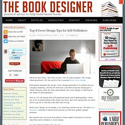 Top 8 Cover Design Tips for Self-Publishers
