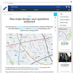 New maps design: your questions answered - HERE Three Sixty