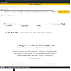 Le design à la recherche de l'imperfection
