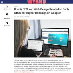 How is SEO and Web Design Related to Each Other for Higher Rankings on Google? - WebKu