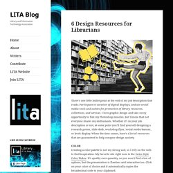 6 Design Resources for Librarians – LITA Blog