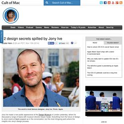 12 design secrets spilled by Jony Ive