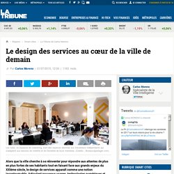 Le design des services au cœur de la ville de demain. In : La tribune. MORENO Carlos.