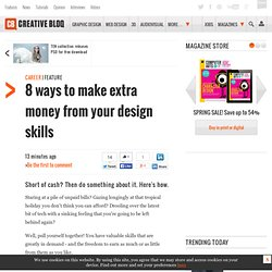 8 ways to make extra money from your design skills