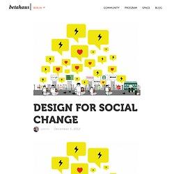 DESIGN FOR SOCIAL CHANGE - betahaus