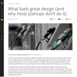 What fuels great design (and why most startups don't do it)