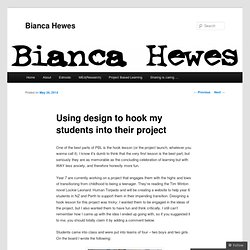 Using design to hook my students into their project